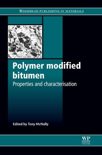 Polymer Modified Bitumen: Properties and Characterisation - Woodhead Publishing Series in Civil and Structural Engineering (Hardback)