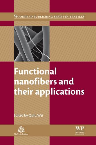Functional Nanofibers and their Applications - Woodhead Publishing Series in Textiles (Hardback)