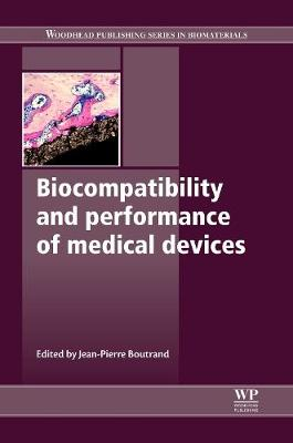 Biocompatibility and Performance of Medical Devices - Woodhead Publishing Series in Biomaterials (Hardback)