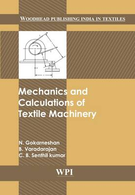 Mechanics and Calculations of Textile Machinery (Hardback)