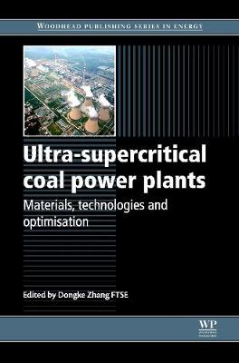Ultra-Supercritical Coal Power Plants: Materials, Technologies and Optimisation - Woodhead Publishing Series in Energy (Hardback)