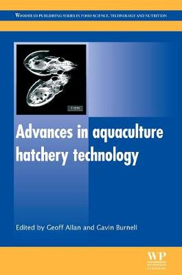 Advances in Aquaculture Hatchery Technology - Woodhead Publishing Series in Food Science, Technology and Nutrition (Hardback)