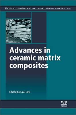 Advances in Ceramic Matrix Composites - Woodhead Publishing Series in Composites Science and Engineering (Hardback)