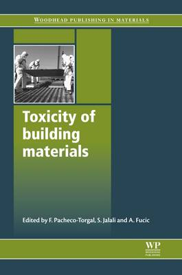 Toxicity of Building Materials - Woodhead Publishing Series in Civil and Structural Engineering (Hardback)