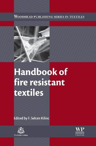 Handbook of Fire Resistant Textiles - Woodhead Publishing Series in Textiles (Hardback)