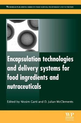 Encapsulation Technologies and Delivery Systems for Food Ingredients and Nutraceuticals - Woodhead Publishing Series in Food Science, Technology and Nutrition (Hardback)