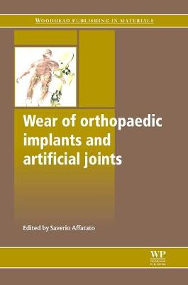 Wear of Orthopaedic Implants and Artificial Joints - Woodhead Publishing Series in Biomaterials (Hardback)