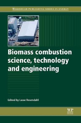 Biomass Combustion Science, Technology and Engineering - Woodhead Publishing Series in Energy (Hardback)