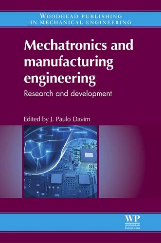 Mechatronics and Manufacturing Engineering: Research and Development - Woodhead Publishing Reviews: Mechanical Engineering Series (Hardback)