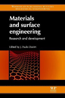 Materials and Surface Engineering: Research and Development - Woodhead Publishing Reviews: Mechanical Engineering Series (Hardback)