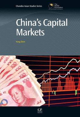 China's Capital Markets - Chandos Asian Studies: Contemporary Issues and Trends (Hardback)