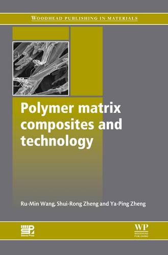 Polymer Matrix Composites and Technology - Woodhead Publishing Series in Composites Science and Engineering (Hardback)