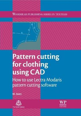 Pattern Cutting for Clothing Using CAD: How to Use Lectra Modaris Pattern Cutting Software - Woodhead Publishing Series in Textiles (Paperback)