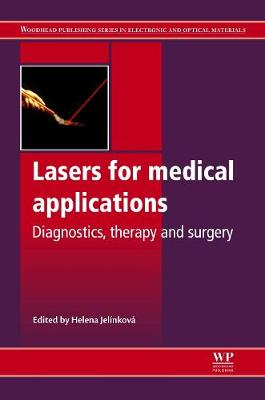 Lasers for Medical Applications: Diagnostics, Therapy and Surgery - Woodhead Publishing Series in Electronic and Optical Materials (Hardback)