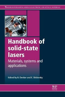 Handbook of Solid-State Lasers: Materials, Systems and Applications - Woodhead Publishing Series in Electronic and Optical Materials (Hardback)