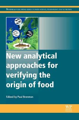 New Analytical Approaches for Verifying the Origin of Food - Woodhead Publishing Series in Food Science, Technology and Nutrition (Hardback)