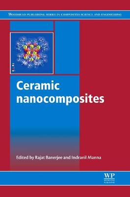 Ceramic Nanocomposites - Woodhead Publishing Series in Composites Science and Engineering (Hardback)