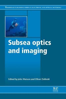 Subsea Optics and Imaging - Woodhead Publishing Series in Electronic and Optical Materials (Hardback)