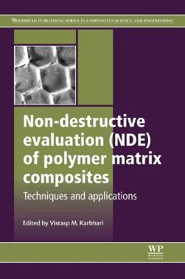 Non-Destructive Evaluation (NDE) of Polymer Matrix Composites - Woodhead Publishing Series in Composites Science and Engineering (Hardback)
