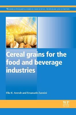 Cereal Grains for the Food and Beverage Industries - Woodhead Publishing Series in Food Science, Technology and Nutrition (Hardback)