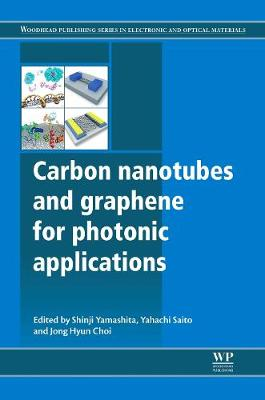 Carbon Nanotubes and Graphene for Photonic Applications - Woodhead Publishing Series in Electronic and Optical Materials (Hardback)