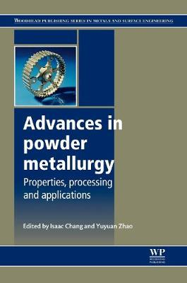 Advances in Powder Metallurgy: Properties, Processing and Applications - Woodhead Publishing Series in Metals and Surface Engineering (Hardback)