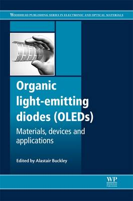 Organic Light-Emitting Diodes (OLEDs): Materials, Devices and Applications - Woodhead Publishing Series in Electronic and Optical Materials (Hardback)