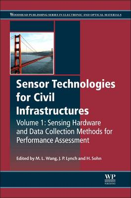 Sensor Technologies for Civil Infrastructures, Volume 1: Sensing Hardware and Data Collection Methods for Performance Assessment - Woodhead Publishing Series in Civil and Structural Engineering (Hardback)
