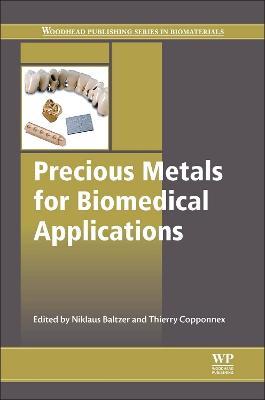 Precious Metals for Biomedical Applications - Woodhead Publishing Series in Biomaterials (Hardback)