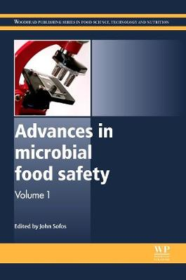 Advances in Microbial Food Safety - Woodhead Publishing Series in Food Science, Technology and Nutrition (Hardback)