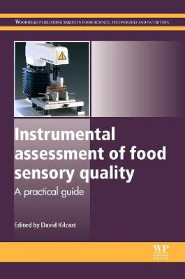 Instrumental Assessment of Food Sensory Quality: A Practical Guide - Woodhead Publishing Series in Food Science, Technology and Nutrition (Hardback)
