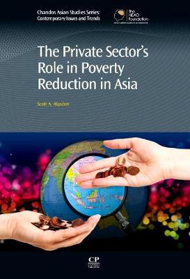 The Private Sector's Role in Poverty Reduction in Asia - Chandos Asian Studies Series (Hardback)