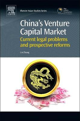 China's Venture Capital Market: Current Legal Problems and Prospective Reforms - Chandos Asian Studies Series (Hardback)