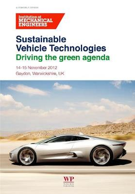 Sustainable Vehicle Technologies: Driving the Green Agenda (Paperback)