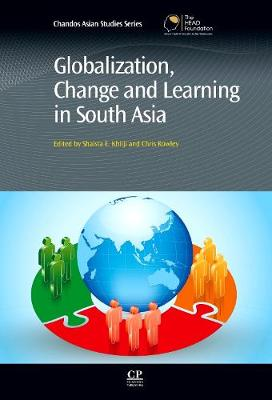 Globalization, Change and Learning in South Asia - Chandos Asian Studies Series (Hardback)