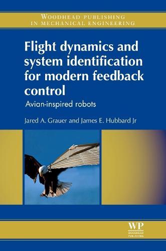 Flight Dynamics and System Identification for Modern Feedback Control: Avian-Inspired Robots (Hardback)