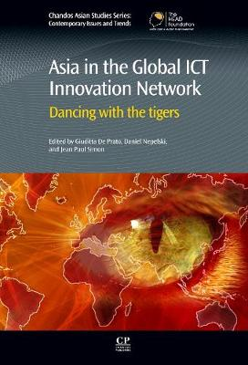 Asia in the Global ICT Innovation Network: Dancing with the Tigers - Chandos Asian Studies Series (Hardback)