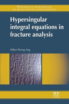 Hypersingular Integral Equations in Fracture Analysis (Hardback)