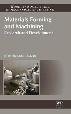 Materials Forming and Machining: Research and Development - Woodhead Publishing Reviews: Mechanical Engineering Series (Hardback)