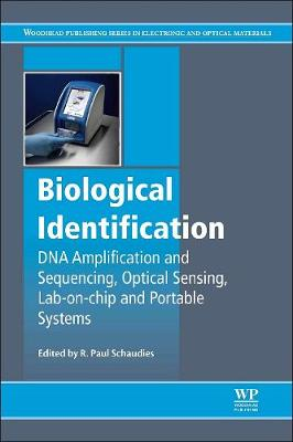 Biological Identification: DNA Amplification and Sequencing, Optical Sensing, Lab-On-Chip and Portable Systems - Woodhead Publishing Series in Electronic and Optical Materials (Hardback)