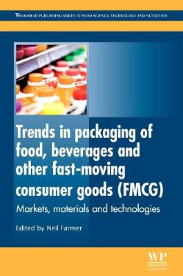 Trends in Packaging of Food, Beverages and Other Fast-Moving Consumer Goods (FMCG): Markets, Materials and Technologies - Woodhead Publishing Series in Food Science, Technology and Nutrition (Hardback)