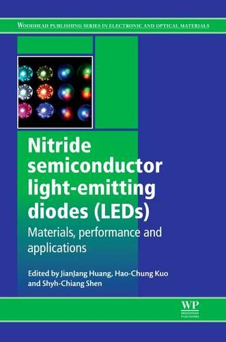 Nitride Semiconductor Light-Emitting Diodes (LEDs): Materials, Technologies and Applications - Woodhead Publishing Series in Electronic and Optical Materials (Hardback)