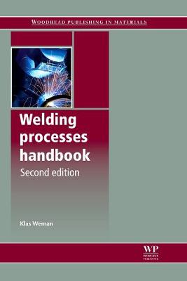Welding Processes Handbook - Woodhead Publishing Series in Welding and Other Joining Technologies (Paperback)