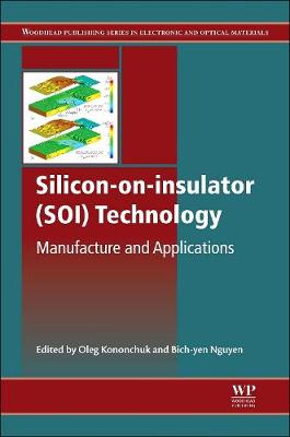 Silicon-On-Insulator (SOI) Technology: Manufacture and Applications - Woodhead Publishing Series in Electronic and Optical Materials (Hardback)