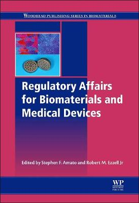 Regulatory Affairs for Biomaterials and Medical Devices - Woodhead Publishing Series in Biomaterials (Hardback)