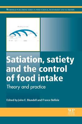 Satiation, Satiety and the Control of Food Intake: Theory and Practice - Woodhead Publishing Series in Food Science, Technology and Nutrition (Hardback)