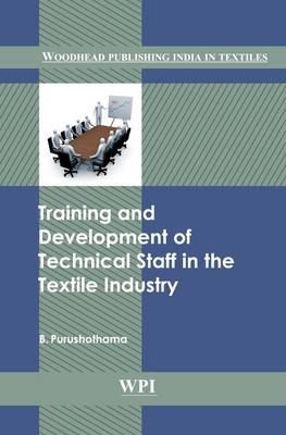 Training and Development of Technical Staff in the Textile Industry (Hardback)