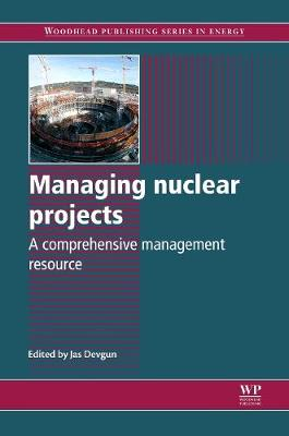 Managing Nuclear Projects - Woodhead Publishing Series in Energy (Hardback)