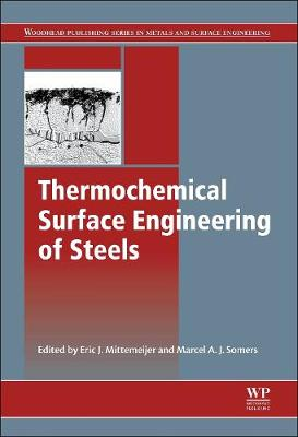 Thermochemical Surface Engineering of Steels: Improving Materials Performance - Woodhead Publishing Series in Metals and Surface Engineering (Hardback)