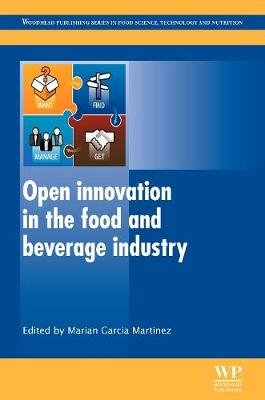 Open Innovation in the Food and Beverage Industry - Woodhead Publishing Series in Food Science, Technology and Nutrition (Hardback)
